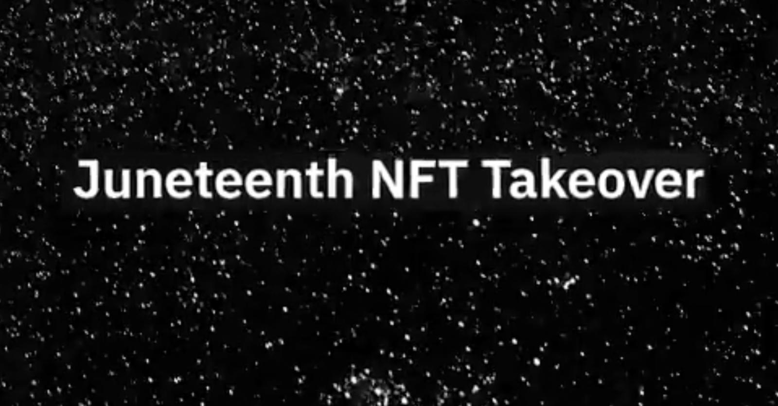 Juneteenth NFT Takeover